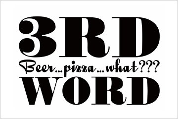 Beer...Pizza...What 3RD WORD
